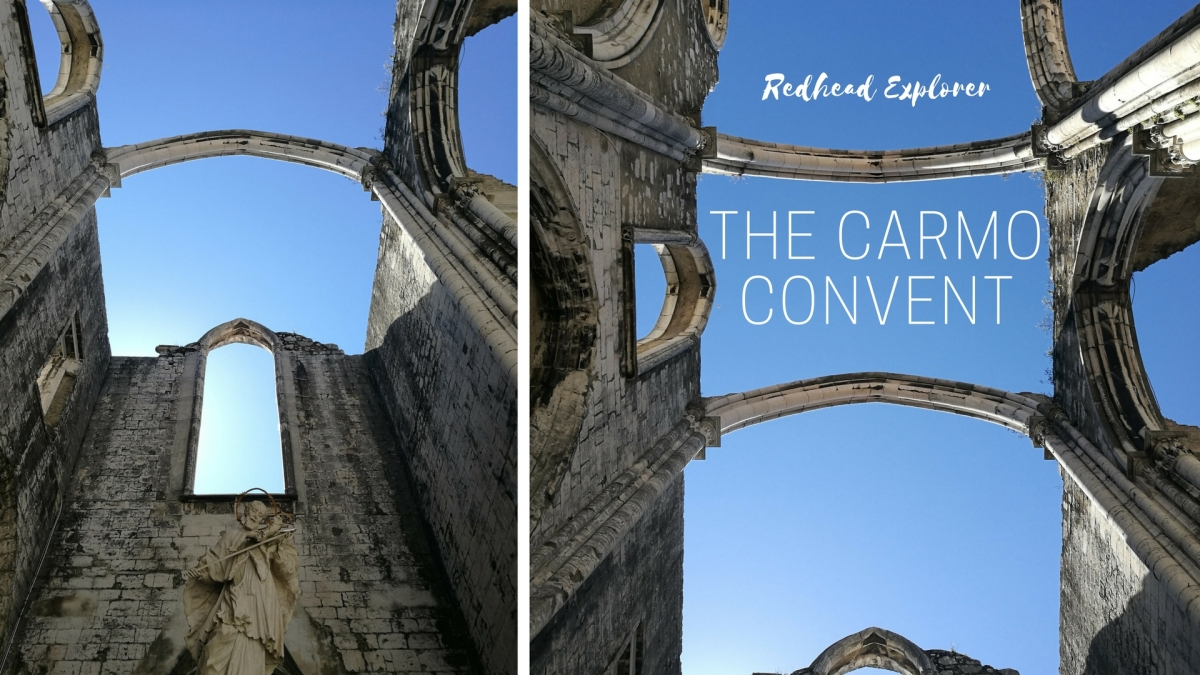 Visiting the Carmo Convent in Lisbon: a beautiful relic from a deadly quake